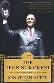 Defining Moment: Fdr's Hundred Days and the Triumph of Hope