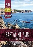 La Bretagne sud en kayak de mer : 30 parcours du Croisic à Crozon