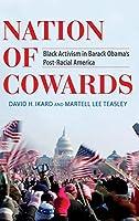 Nation of Cowards: Black Activism in Barack Obama's Post-Racial America (Blacks in the Diaspora)