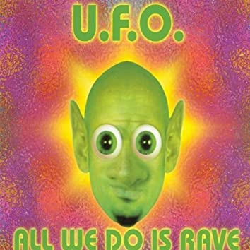 All We Do Is Rave