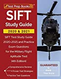 SIFT Study Guide 2020 and 2021: SIFT Test Study Guide 2020-2021 and Practice Exam Questions for the Military Flight Aptitude Test [4th Edition]