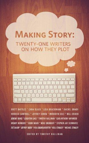 MAKING STORY: TWENTY-ONE WRITERS ON HOW THEY PLOT (TWENTY-ONE ...