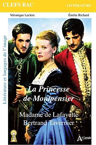 La Princesse de Montpensier : Madame de Lafayette, Bertrand Tavernier (Clefs Bac Littérature)