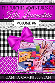 The Further Adventures of Kiki Lowenstein, Volume #6: Short Stories that Accompany the Kiki Lowenstein Mystery Series (The Further Adventures of Kiki Lowenstein Collection) by [Joanna Campbell Slan]