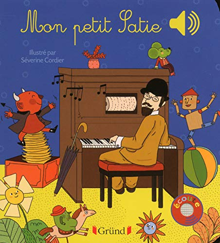 Mon petit Satie (Mes premiers livres sonores)