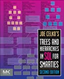 Joe Celko's Trees and Hierarchies in SQL for Smarties (The Morgan Kaufmann Series in Data Management Systems)