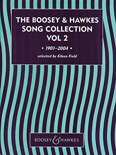 The Boosey & Hawkes Song Collection: 1901-2004. Vol. 2. Gesang und Klavier.