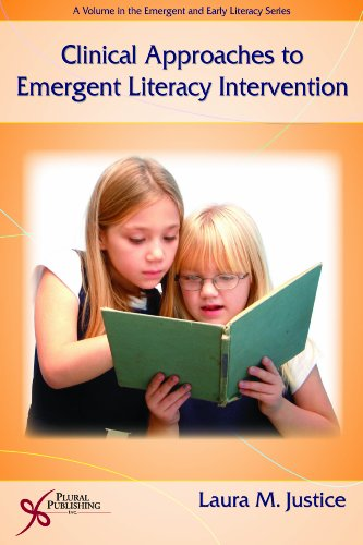 Clinical Approaches to Emergent Literacy Intervention...