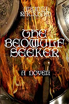 The Beowulf Seeker (The Weaving of Time Book 1) by [Alydia Rackham]
