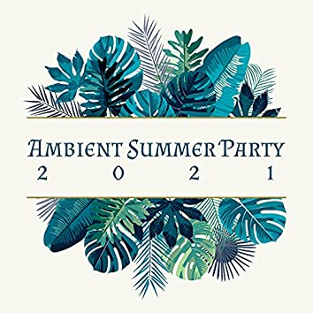 Ambient Summer Party 2021