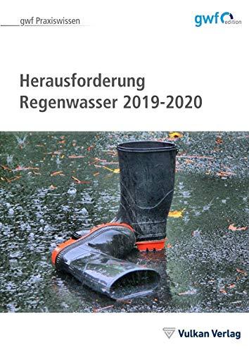 Herausforderung Regenwasser: 2019 / 2020 (gwf Praxiswissen)