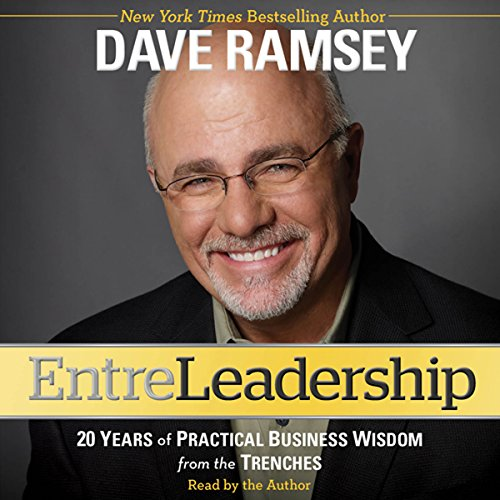 Entreleadership     20 Years of Practical Business Wisdom from the Trenches              By:                                                                                                                                 Dave Ramsey                               Narrated by:                                                                                                                                 Dave Ramsey                      Length: 6 hrs and 15 mins     45 ratings     Overall 4.7