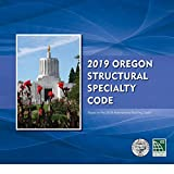 2019 Oregon Structural Specialty Code, Based on the 2018 International Building Code