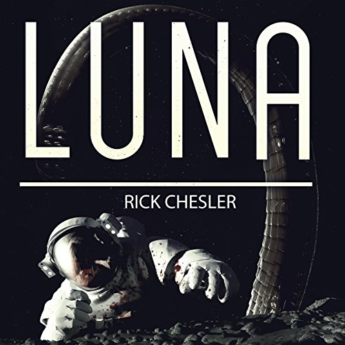 Luna                   By:                                                                                                                                 Rick Chesler                               Narrated by:                                                                                                                                 Steve Rausch                      Length: 6 hrs and 25 mins     46 ratings     Overall 3.5