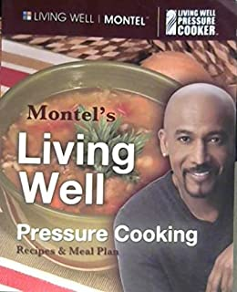 Montel's Living Well Pressure Cooking Recipes & Meal Plan [and Instructional DVD]