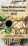 Dieta Mediterránea Para Principiantes 2021: Recetas fáciles y saludables en olla de cocción lenta para la cocina de todos los días. Mediterranean Slow Cooker (Spanish Edition)