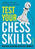 Test Your Chess Skills: Practical Decisions In Critical Moments-Guliev, Sarhan Guliev, Logman