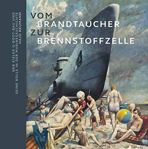 Vom Brandtaucher zur Brennstoffzelle: Der Kieler U-Boot-Bau und seine Rolle in der Marinegeschichte