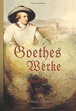 Goethes Werke: Band III. Götz von Berlichingen. Egmont. Clavigo. Stella. Die Geschwister. Iphigenie auf Tauris. Torquato Tasso. Die natürliche Tochter