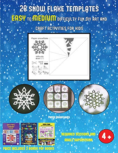 Paper Snowflakes (28 snowflake templates - easy to medium difficulty level fun DIY art and craft activities for kids): Arts and Crafts for Kids