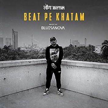 Beat Pe Khatam