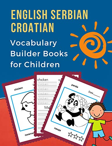 Compare Textbook Prices for English Serbian Croatian Vocabulary Builder Books for Children: My 100 bilingual animals words card games. Full frequency visual dictionary with ... new language for baby kids child. Енглисх  ISBN 9781072409083 by Prep, Professional Language