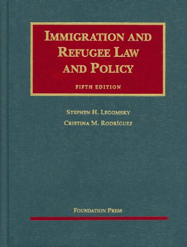 Immigration and Refugee Law and Policy (University...