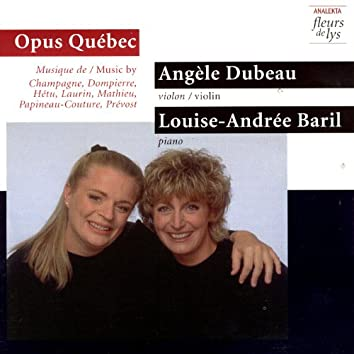 Opus Québec: Music by Champagne, Dompierre, Hetu, Laurin, Mathieu, Paineau-Couture, Prevost