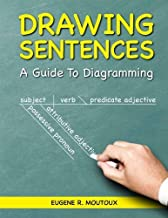 Drawing Sentences: A Guide to Diagramming by Eugene Moutoux (2010) Paperback