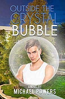 Outside The Crystal Bubble by [Michael Powers]