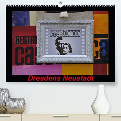 Dresdens Neustadt (Premium, hochwertiger DIN A2 Wandkalender 2021, Kunstdruck in Hochglanz)