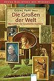 Die Grossen der Welt: Menschen, die Geschichte machten - Georg Popp