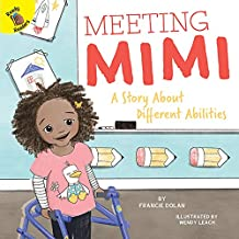 Playing and Learning Together Meeting Mimi: A Story About Different Abilities