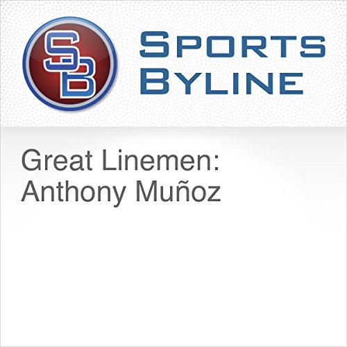 Great Linemen: Anthony Muñoz audiobook cover art