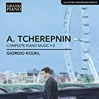Tcherepnin: Complete Piano Mus