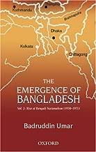 The Emergence of Bangladesh: Volume 2: The Rise of Bengali Nationalism, 1958-1971