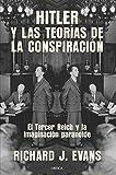 Hitler y las teorías de la conspiración: El Tercer Reich y la imaginación paranoide (Memoria...