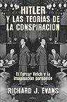Hitler y las teorías de la conspiración: El Tercer Reich y la imaginación paranoide par Evans