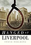 Hanged at Liverpool (English Edition)