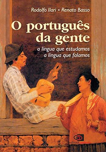 O português da gente: A língua que falamos, a língua que estudamos