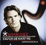 Aranjuez: Concertos and Dances for Harp - Xavier De Maistre