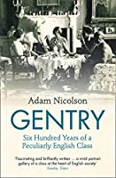 Gentry: Six Hundred Years of a Peculiarly English Class