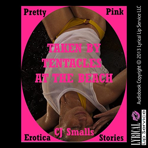 Taken by Tentacles at the Beach audiobook cover art