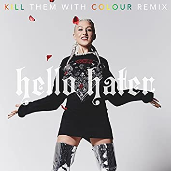 Hello Hater (Kill Them With Colour Remix)