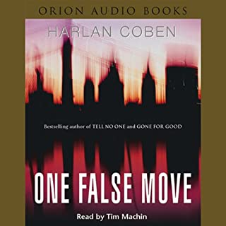 One False Move     Myron Bolitar, Book 5              By:                                                                                                                                 Harlan Coben                               Narrated by:                                                                                                                                 Tim Machin                      Length: 7 hrs and 17 mins     5 ratings     Overall 4.8