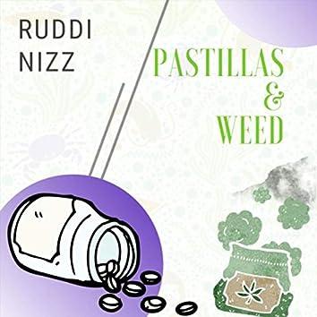 Pastillas & Weed