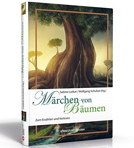 Märchen von Bäumen: ZumErzählenundVorlesen