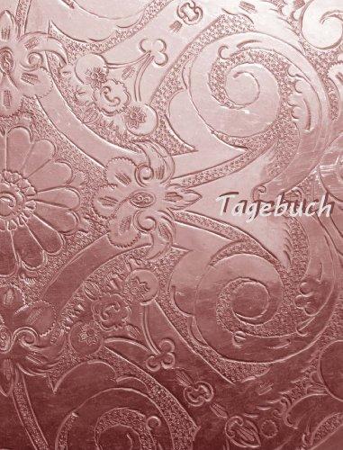 TageBuch - Bronze Ornament: Genug Platz für dein Leben - fast DIN A4, Diary, Notizbuch, liniert