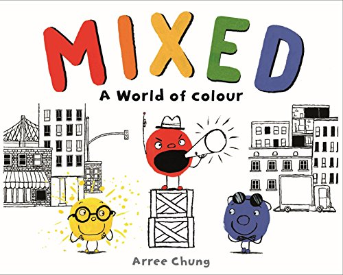 Mixed by Arree Chung - an excellent diverse text for KS1
