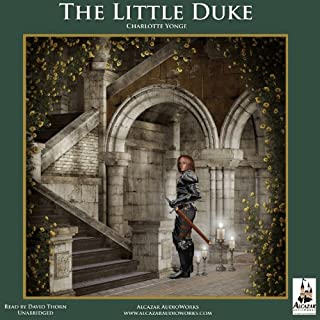 The Little Duke     The Childhood History of Richard the Fearless, Duke of Normandy              By:                                                                                                                                 Charlotte Yonge                               Narrated by:                                                                                                                                 David Thorn                      Length: 4 hrs and 19 mins     2 ratings     Overall 4.5